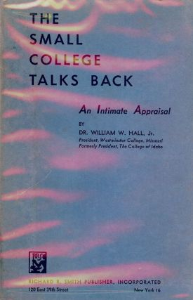 THE SMALL COLLEGE TALKS BACK: AN INTIMATE APPRAISAL