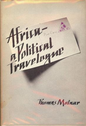 AFRICA: A POLITICAL TRAVELOGUE. Thomas MOLNAR