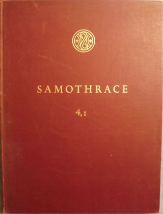 SAMOTHRACE: THE HALL OF VOTIVE GIFTS 4,1. KARL LEHMANN