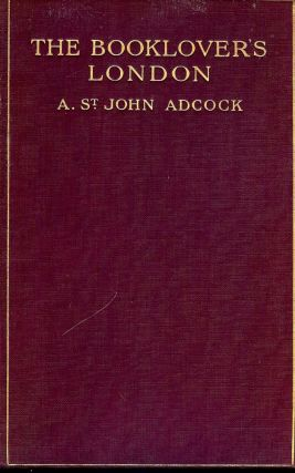 THE BOOKLOVER'S LONDON. A. St. John ADCOCK