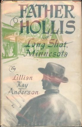 FATHER HOLLIS OF LONG SHOT, MINNESOTA. Lillian Kay ANDERSON
