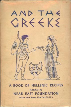 AND THE GREEKS: A BOOK OF HELLENISTIC RECIPES AND CULINARY LORE. Allan Ross MACDOUGALL