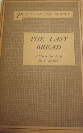 THE LAST BREAD. H. E. BATES