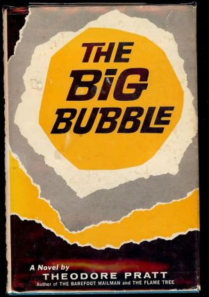 THE BIG BUBBLE. Theodore PRATT