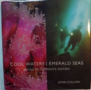 COOL WATERS EMERALD SEAS: DIVING IN TEMPERATE WATERS. John COLLINS