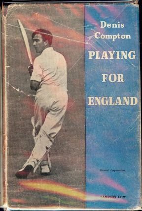 PLAYING FOR ENGLAND. Dennis COMPTON