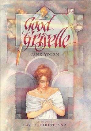 GOOD GRISELLE. Jane YOLEN