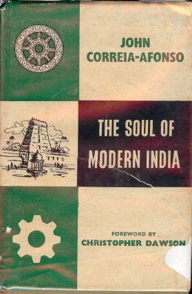 THE SOUL OF MODERN INDIA DAW. John CORREIA-AFONSO
