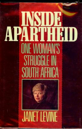 INSIDE APARTHEID: ONE WOMAN'S STRUGGLE IN SOUTH AFRICA. Janet LEVINE
