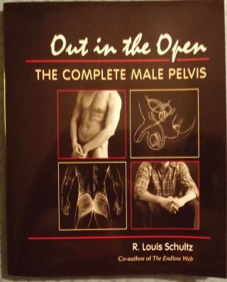 OUT IN THE OPEN: THE COMPLETE MALE PELVIS. R. Louis SCHULTZ