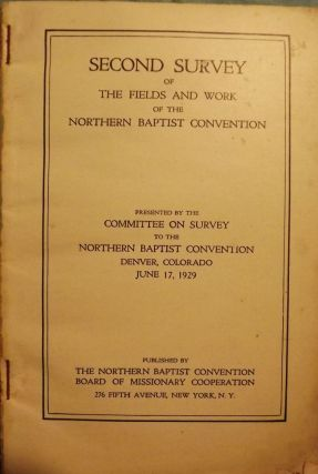 SECOND SURVEY OF THE FIELDS AND WORK OF NORTHERN BAPTIST CONVENTION