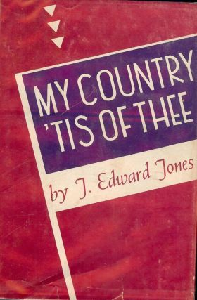 MY COUNTRY TIS OF THEE. J. EDWARD JONES
