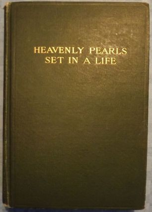 HEAVENLY PEARLS SET IN A LIFE: A RECORD OF EXPERIENCES AND LABORS. Lucy D. OSBORN