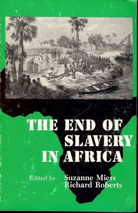 THE END OF SLAVERY IN AFRICA. Suzanne MIERS