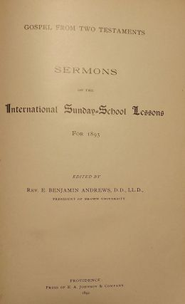 SERMONS ON THE INTERNATIONAL SUNDAY-SCHOOL LESSONS 1893. E. Benjamin ANDREWS