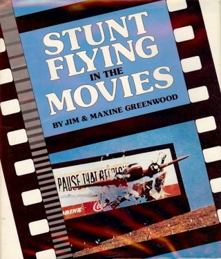 STUNT FLYING IN THE MOVIES. Jim GREENWOOD