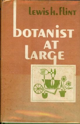 BOTANIST AT LARGE. Lewis H. FLINT