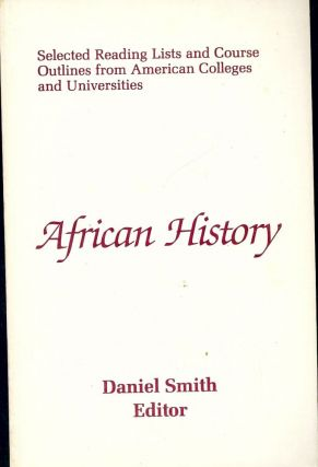AFRICAN HISTORY: SELECTED READING LISTS AND COURSE OUTLINES. Daniel SMITH