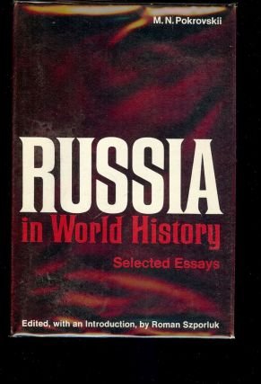 RUSSIA IN WORLD HISTORY: SELECTED ESSAYS BY M.N. POKROVSKII. M. N. POKROVSKII.