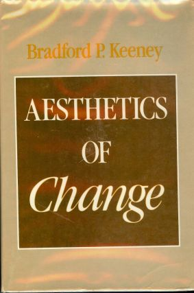 AESTHETICS OF CHANGE. Bradford P. KEENEY