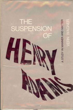 THE SUSPENSION OF HENRY ADAMS. VERN WAGNER.