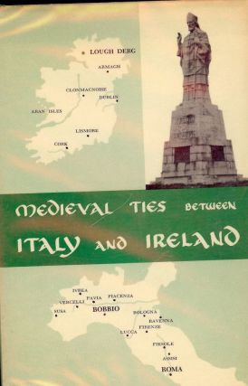 MEDIEVAL TIES BETWEEN ITALY AND IRELAND. Martin P. HARNEY.