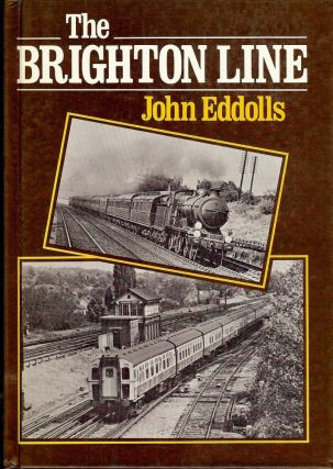 THE BRIGHTON LINE. John EDDOLLS