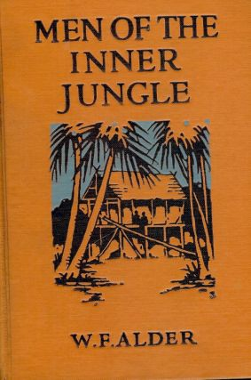 MEN OF THE INNER JUNGLE. W. F. ALDER
