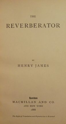 THE REVERBERATOR. HENRY JAMES