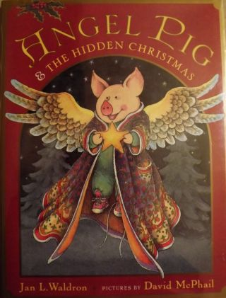 ANGEL PIG AND THE HIDDEN CHRISTMAS. Jan L. WALDRON