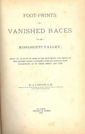 FOOT-PRINTS OF VANISHED RACES. A. J. CONANT