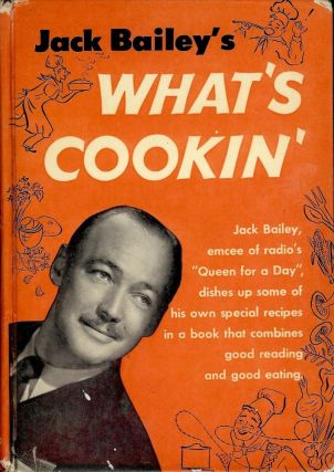 WHAT'S COOKIN'. Jack BAILEY.