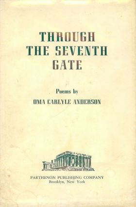 THROUGH THE SEVENTH GATE. Oma Carlyle ANDERSON
