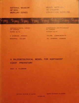A PALEOECOLOGICAL MODEL FOR NORTHWEST COAST PREHISTORY. Knut R. FLADMARK