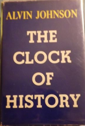 THE CLOCK OF HISTORY. Alvin JOHNSON