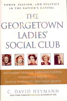 THE GEORGETOWN LADIES' SOCIAL CLUB: POWER, PASSION, AND POLITICS