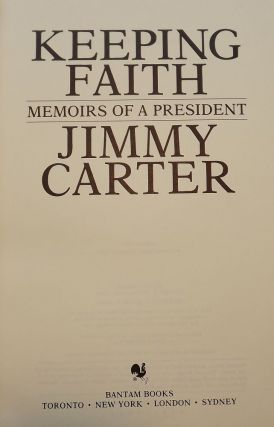 KEEPING FAITH: MEMOIRS OF A PRESIDENT. Jimmy CARTER.