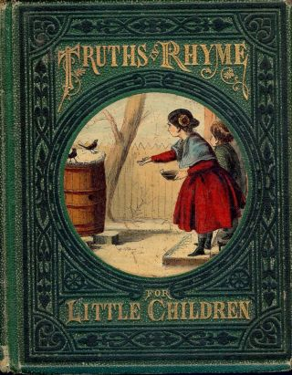 TRUTHS IN RHYME FOR LITTLE CHILDREN. ANONYMOUS