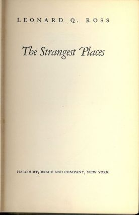 THE STRANGEST PLACES. Leonard Q. ROSS