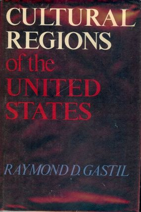 CULTURAL REGIONS OF THE UNITED STATES. Raymond D. GASTIL