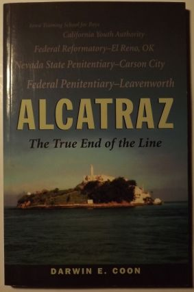 ALCATRAZ: THE TRUE END OF THE LINE. Darwin E. COON