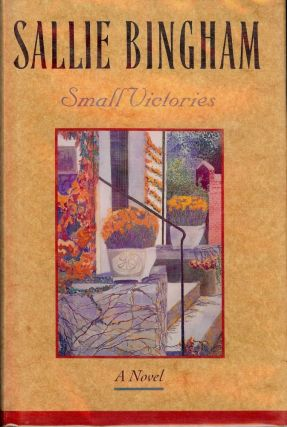 SMALL VICTORIES. Sallie BINGHAM
