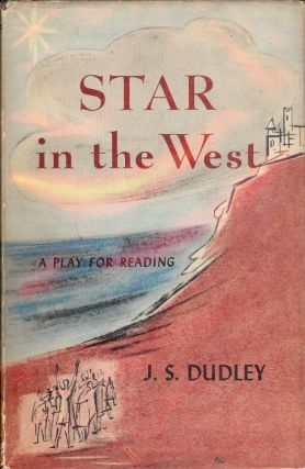STAR IN THE WEST. J. S. DUDLEY