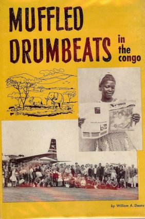 MUFFLED DRUMBEATS IN THE CONGO. William A. DEANS