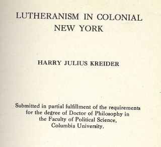 LUTHERANISM IN COLONIAL NEW YORK. Harry Julius KREIDER