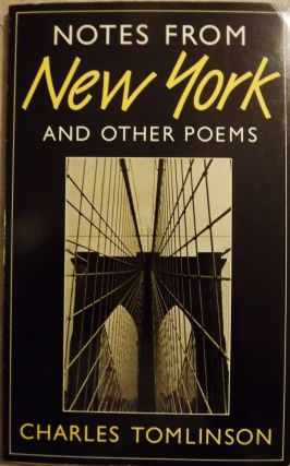 NOTES FROM NEW YORK AND OTHER POEMS. Charles TOMLINSON