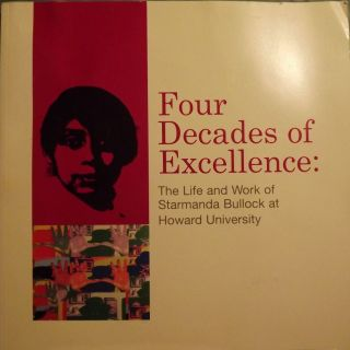 FOUR DECADES OF EXCELLENCE: THE LIFE AND WORK OF STARMANDA BULLOCK. Starmanda BULLOCK