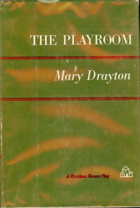 THE PLAYROOM. Mary DRAYTON