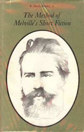 THE METHOD OF MELVILLE'S SHORT FICTION. R. Bruce BICKLEY Jr