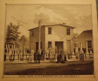 CAPE MAY COURT HOUSE: W.E. RAYMOND MARBLE WORKS. WOOLMAN AND ROSE ATLAS OF THE NEW JERSEY COAST.